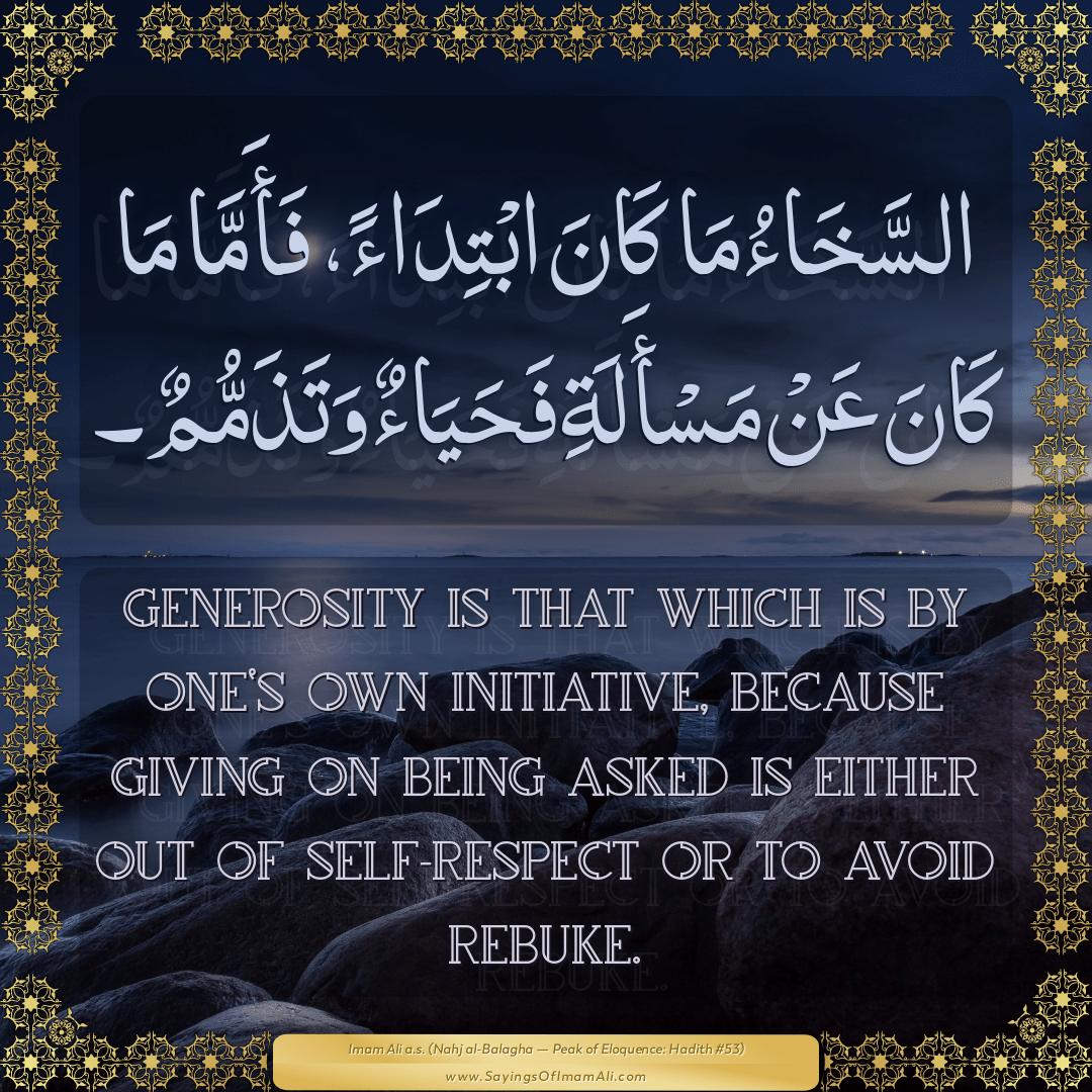 Generosity is that which is by one's own initiative, because giving on...