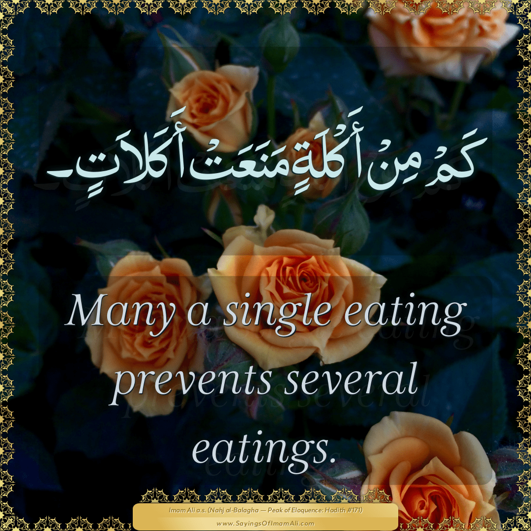 Many a single eating prevents several eatings.
