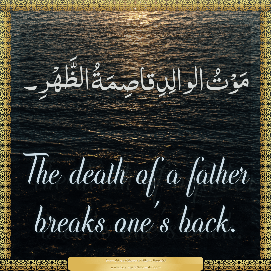 The death of a father breaks one's back.