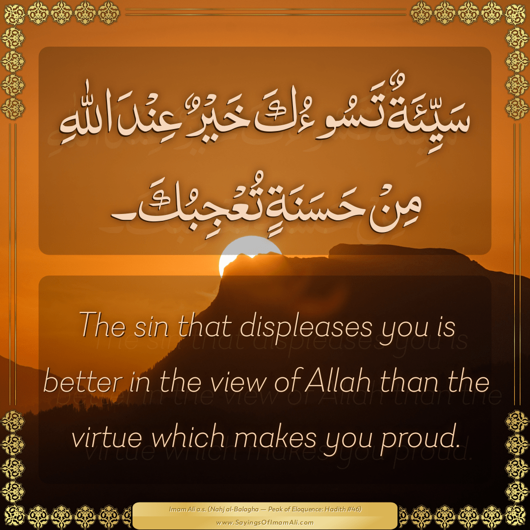 The sin that displeases you is better in the view of Allah than the virtue...