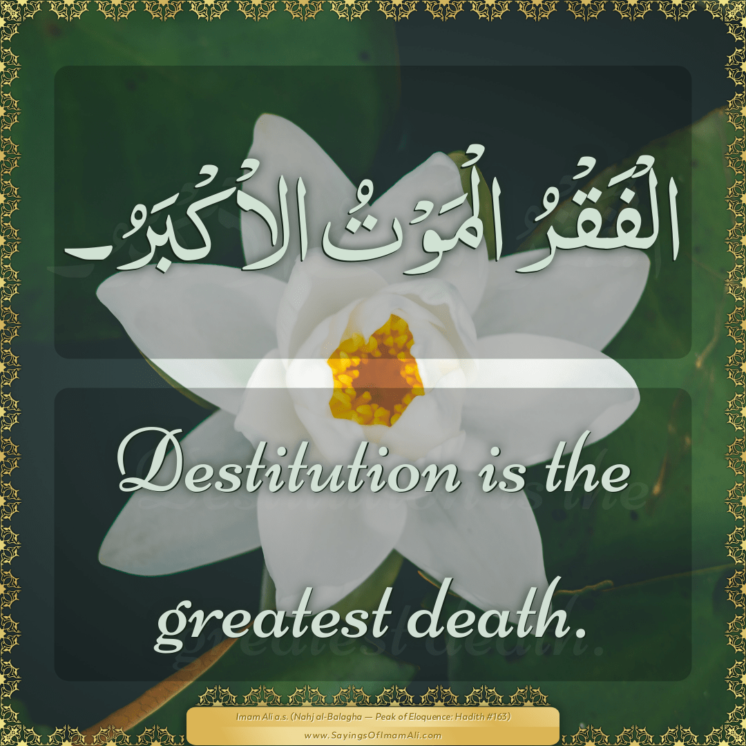 Destitution is the greatest death.