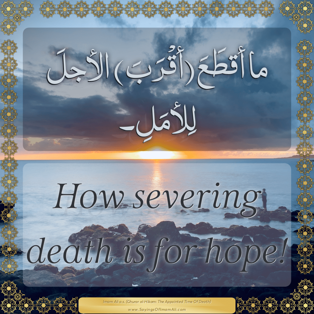 How severing death is for hope!